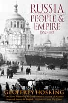 Russia: People and Empire: 1552–1917 ebook by Geoffrey Hosking