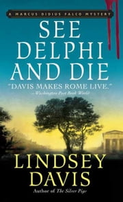 See Delphi and Die - A Marcus Didius Falco Mystery ebook by Lindsey Davis