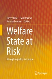 Welfare State at Risk - Rising Inequality in Europe ebook by Dieter Eißel,Ewa Rokicka,Jeremy Leaman