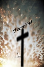 All Journey's End ebook by J.B. Galui