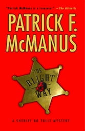 The Blight Way - A Sheriff Bo Tully Mystery ebook by Patrick F. McManus