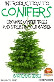Introduction to Conifers: Growing Conifer Trees and Shrubs in Your Garden ebook by Kobo.Web.Store.Products.Fields.ContributorFieldViewModel