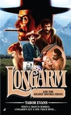 Longarm #405 - Longarm and the Deadly Double-Cross ebook by Tabor Evans