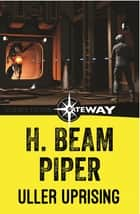 Uller Uprising ebook by H. Beam Piper