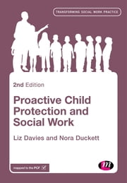 Proactive Child Protection and Social Work ebook by Ms Liz Davies,Nora Duckett