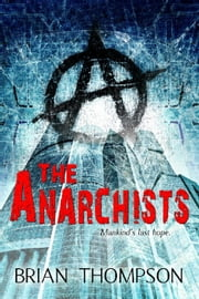 The Anarchists ebook by Brian Thompson