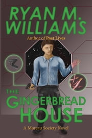 The Gingerbread House ebook by Ryan M. Williams