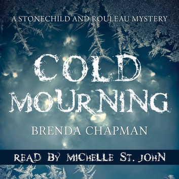 Cold Mourning - A Stonechild and Rouleau Mystery audiobook by Brenda Chapman