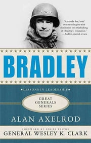 Bradley: A Biography ebook by Alan Axelrod,Wesley K. Clark