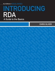 Introducing RDA: A Guide to the Basics ebook by Chris Oliver