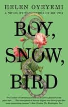 Boy, Snow, Bird - A Novel ekitaplar by Helen Oyeyemi
