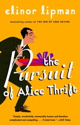 The Pursuit of Alice Thrift ebook by Elinor Lipman