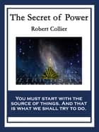 The Secret of Power ebook by Robert Collier