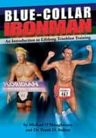 BLUE COLLAR IRONMAN ebook by Michael O'Shaughnessy