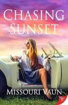 Chasing Sunset ebook by Missouri Vaun