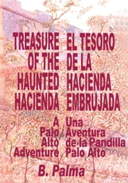 Treasure of the Haunted Hacienda - El Tesoro De La Hacienda Embrujada ebook by B. Palma