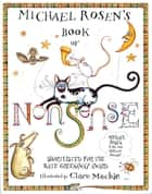 Michael Rosen's Book of Nonsense ebook by Michael Rosen, Clare Mackie