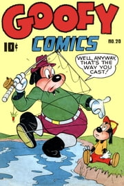Goofy Comics, Number 20, Well Anyway, That's the Way You Cast ebook by Yojimbo Press LLC,Better/Nedor/Standard/Pines