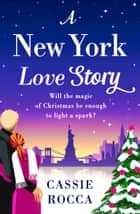 A New York Love Story - A magical romance ebook by Cassie Rocca