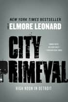 City Primeval ebook by Elmore Leonard