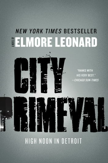 City Primeval - High Noon in Detroit ebook by Elmore Leonard