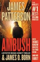 Ambush 電子書 by James Patterson, James O. Born