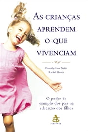 As crianças aprendem o que vivenciam ebook by Dorothy Law Nolte e Rachel Harris