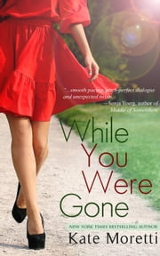 While You Were Gone ebook by Kate Moretti