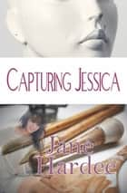 Capturing Jessica ebook by Jane Hardee