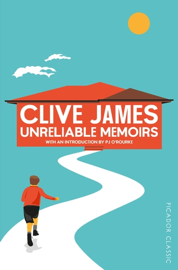 Unreliable Memoirs: Book 1 ebook by Clive James