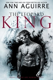The Leopard King - Ars Numina, #1 ebook by Ann Aguirre