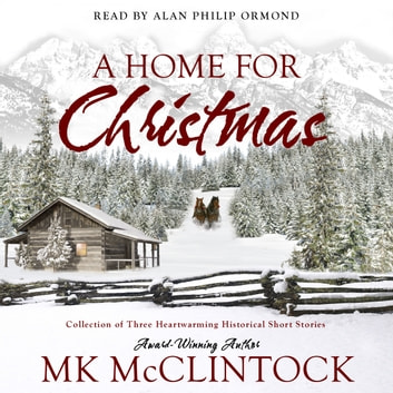 Home for Christmas, A audiobook by MK McClintock