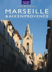 Marseille & Aix en Provence Travel Adventures ebook by Ferne Arfin