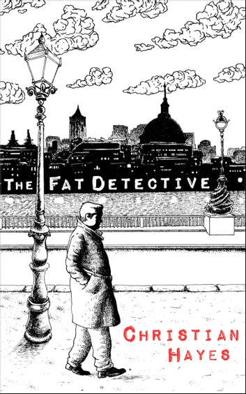 The Fat Detective ebook by Christian Hayes