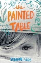 The Painted Table ebook by Suzanne Field