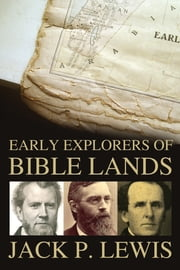 Early Explorers of Bible Lands ebook by Jack P. Lewis