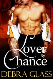 Lover by Chance ebook by Debra Glass
