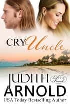 Cry Uncle ebook by Judith Arnold