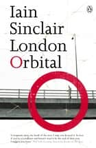 London Orbital ebook by Iain Sinclair