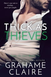 Thick As Thieves ebook by Grahame Claire