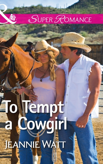 To Tempt a Cowgirl (Mills & Boon Superromance) (The Brodys of Lightning Creek, Book 1) ebook by Jeannie Watt