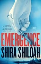 Emergence ebook by Shira Shiloah, MD