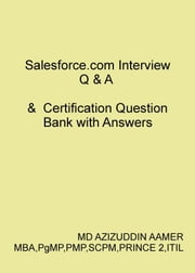 Salesforce.com Interview Q & A & Certification Question Bank with Answers ebook by Mohammed Azizuddin Aamer
