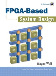 FPGA-Based System Design ebook by Wolf, Wayne