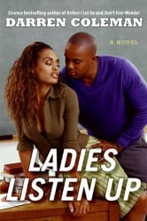 Ladies Listen Up - A Novel ebook by Darren Coleman