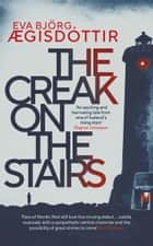 The Creak on the Stairs ebook by Eva Bjorg AEgisdóttir