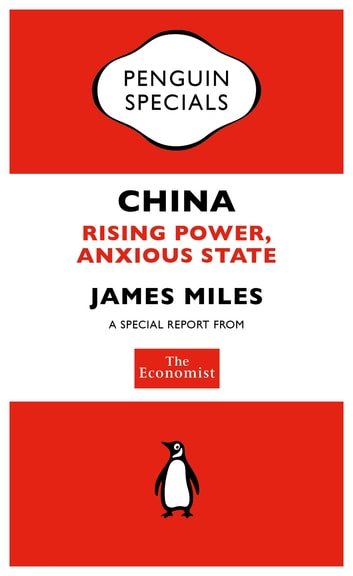 The Economist: China - Rising Power, Anxious State ebook by The Economist