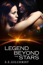 Legend Beyond The Stars ebook by S E Gilchrist