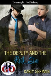 The Deputy and the Rockstar ebook by Karly Germain