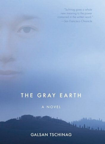 The Gray Earth ebook by Galsan Tschinag